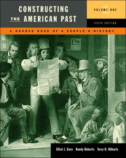 Constructing the American Past, Volume I
