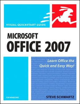 Microsoft Office 2007 for Windows: Visual QuickStart Guide