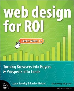 Web Design for ROI: Turning Browsers into Buyers and Prospects into Leads
