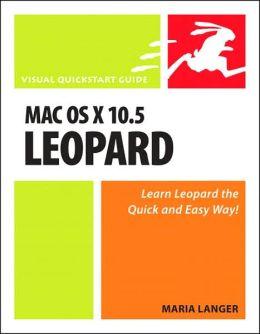 Mac OS X 10.5 Leopard: Visual QuickStart Guide