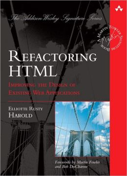 Refactoring HTML: Improving the Design of Existing Web Applications (Addison-Wesley Signature Series)