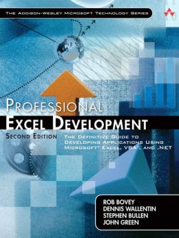 Professional Excel Development: The Definitive Guide to Developing Applications Using Microsoft Excel, VBA, and .NET, Second Edition