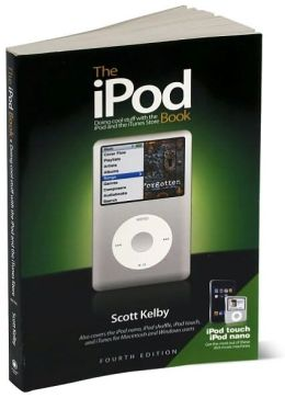 iPod Book: Doing Cool Stuff with the iPod and the iTunes Store