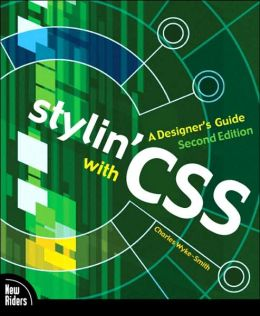 Stylin' with CSS: A Designer's Guide, Second Edition