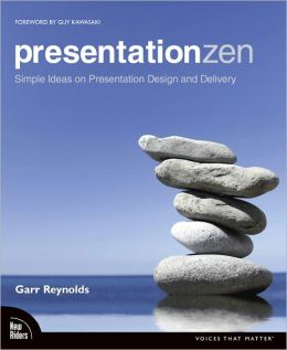 Presentation Zen: Simple Ideas on Presentation Design and Delivery [Voices That Matter Series]