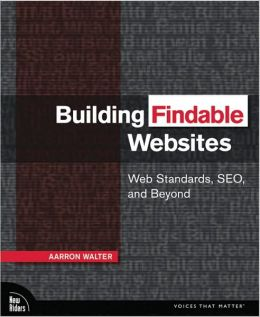 Building Findable Website: Web Standards, Seo, and Beyond