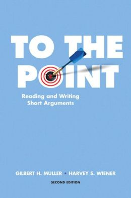 To the Point: Reading and Writing Short Arguments