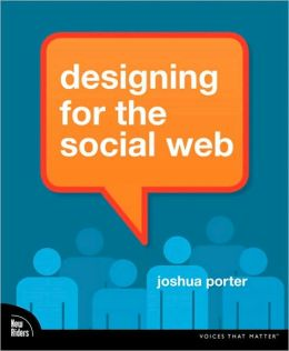 Designing for the Social Web (Voices That Matter Series)