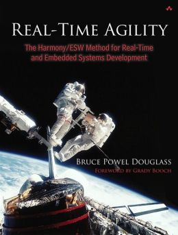 Real-Time Agility: The Harmony/ESW Method for Real-Time and Embedded Systems Development