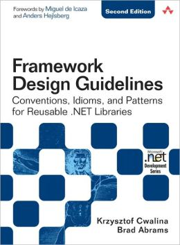 Framework Design Guidelines: Conventions, Idioms, and Patterns for Reusable .NET Libraries (Microsoft.net Development Series)
