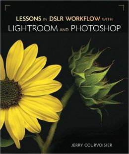 Lessons in DSLR Workflow with Lightroom and Photoshop