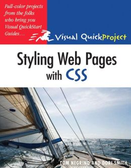 Styling Web Pages with CSS: (Visual QuickProject Guide Series)