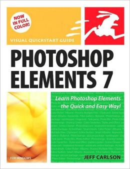Photoshop Elements 7 for Windows: Visual QuickStart Guide (Visual QuickStart Series)