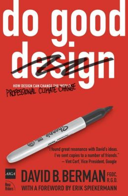 Do Good Design: How Designers Can Save the World