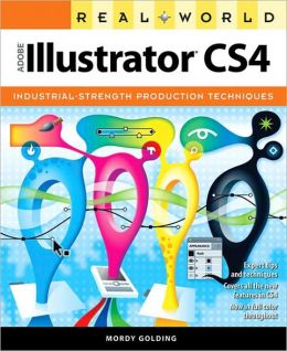 Real World Adobe Illustrator CS4 (Real World Series)