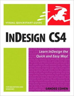 InDesign CS4 for Macintosh and Windows (Visual QuickStart Guide Series)