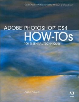 Adobe Photoshop CS4 How-Tos: 100 Essential Techniques (How - Tos series)