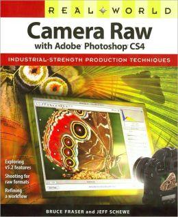 Real World: Camera Raw with Adobe Photoshop CS4 (Real World Series)