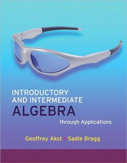 Introductory and Intermediate Algebra Through Applications [With Access Code]