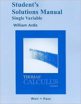 Student's Solutions Manual, Single Variable for Thomas' Calculus
