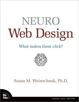 Neuro Web Design: What Makes Them Click? (Voices That Matter Series)