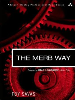 The Merb Way (Addison-Wesley Professional Ruby Series)