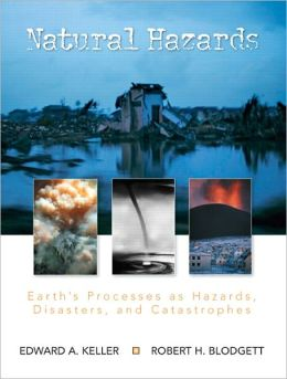 Natural Hazards: Earth's Processes as Hazards, Disasters and Catastrophes, Books a la Carte Edition
