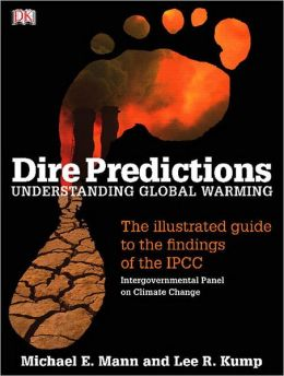 Dire Predictions: Understanding Global Warming Value Package (includes Books a la Carte for Physical Geography: A Landscape Appreciation)