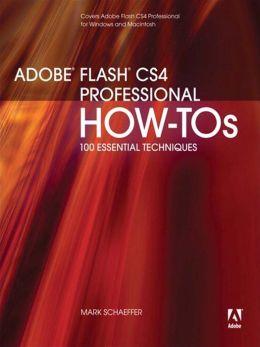 Adobe Flash CS4 Professional How-Tos: 100 Essential Techniques