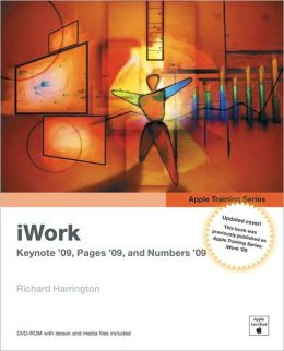iWork 09: Keynote, Pages, and Numbers (Apple Training Series)