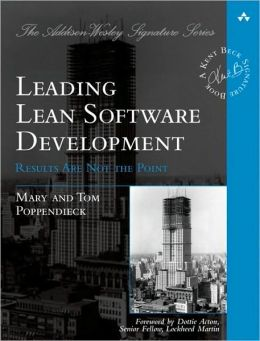 Leading Lean Software Development: Results Are Not the Point (Addison-Wesley Signature Series)