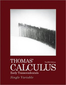 Thomas' Calculus Early Transcendentals, Single Variable