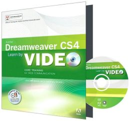 Learn Adobe Dreamweaver CS4 by Video: Core Training for Web Communication