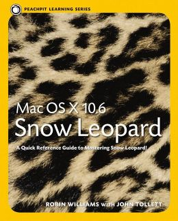 Mac OS X 10.6 Snow Leopard (Peachpit Learning Series)