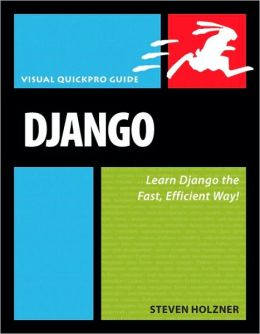 Django: Visual QuickPro Guide (Visual QuickPro Guide Series)