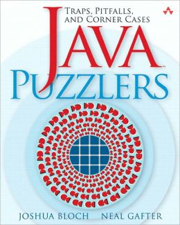 Java Puzzlers: Traps, Pitfalls, and Corner Cases