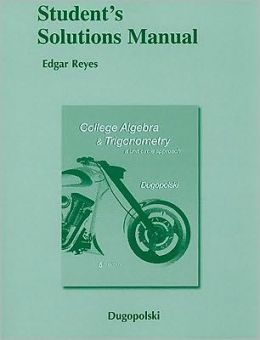 Student's Solutions Manual for College Algebra and Trigonometry: A Unit Circle Approach