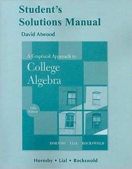 Student Solutions Manual for A Graphical Approach to College Algebra