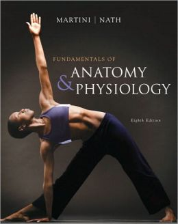 Fundamentals of Anatomy & Physiology with MasteringA&P
