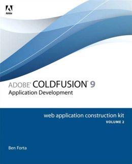 Adobe ColdFusion 9 Web Application Construction Kit, Volume 2: Application Development