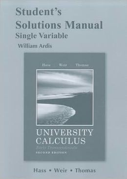 Student's Solutions Manual for University Calculus, Early Transcendentals, Single Variable