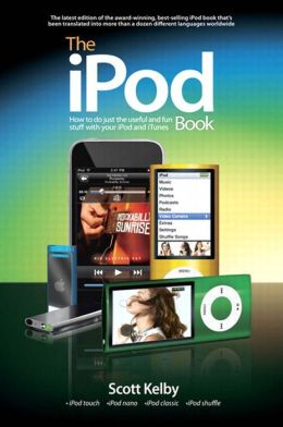 The iPod Book: How to Do Just the Useful and Fun Stuff with Your iPod and iTunes