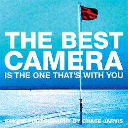 The Best Camera Is The One That's With You: iPhone Photography by Chase Jarvis