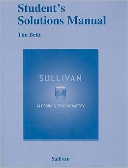 Student Solutions Manual for Algebra and Trigonometry