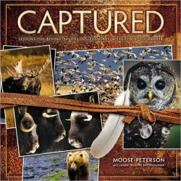 Captured: Lessons from Behind the Lens of a Legendary Wildlife Photographer