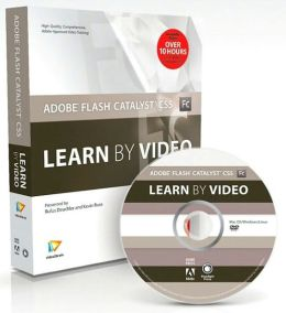 Adobe Flash Catalyst CS5: Learn by Video