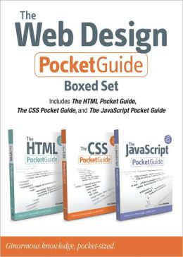 The Web Design Pocket Guide Boxed Set (Includes The HTML Pocket Guide, The JavaScript Pocket Guide, and The CSS Pocket Guide)