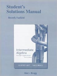 Student's Solutions Manual for Intermediate Algebra through Applications