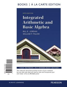 Integrated Arithmetic and Basic Algebra, a la Carte Edition