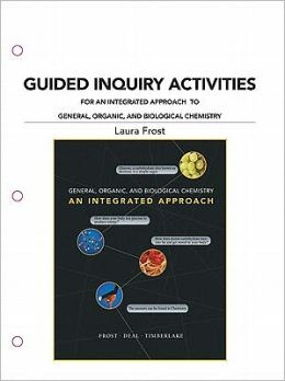 Guided Inquiry Activities for An Integrated Approach to General, Organic, and Biological Chemistry